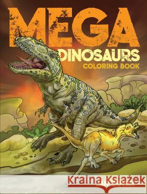 Mega Dinosaurs Coloring Book Jan Sovak 9780486833965