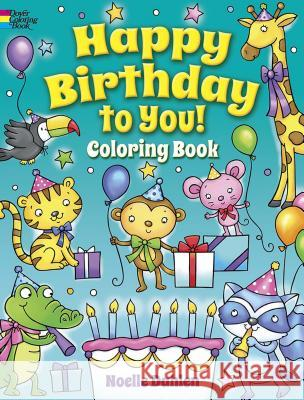 Happy Birthday to You! Coloring Book Noelle Dahlen 9780486837901