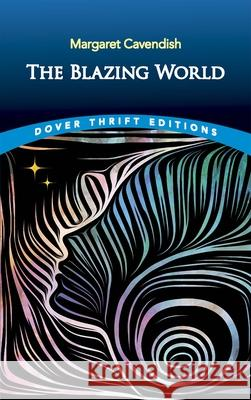 The Blazing World Margaret Cavendish 9780486838038