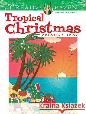 Creative Haven Tropical Christmas Coloring Book Jessica Mazurkiewicz 9780486841779