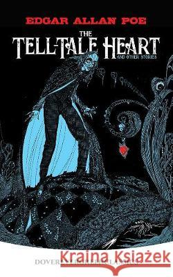 The Tell-Tale Heart: And Other Stories Edgar Allan Poe 9780486843520