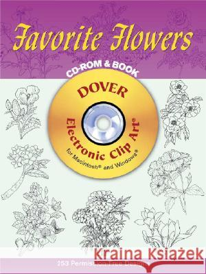 Favorite Flowers CD-ROM and Book [With CDROM] Dover Publications Inc                   Dover Publications Inc 9780486995137