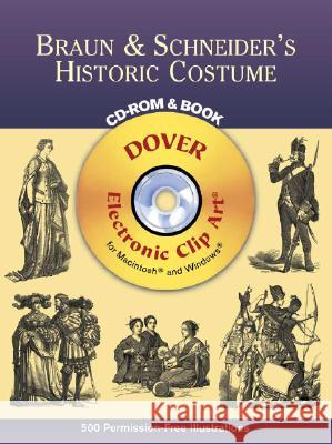 Braun & Schneider's Historic Costume [With CDROM] Dover Publications Inc 9780486995663