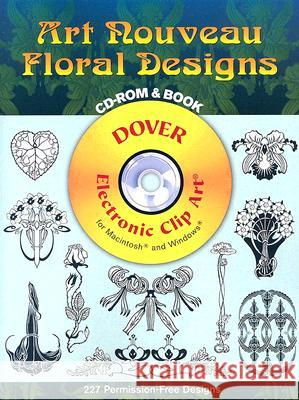Art Nouveau Floral Designs [With CD-ROM] Marty Noble 9780486996912