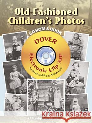 Old-Fashioned Children's Photos [With CDROM] Dover Publications Inc 9780486997643