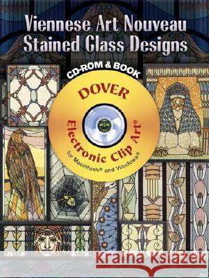 Viennese Art Nouveau Stained Glass Designs [With CDROM]  9780486998817