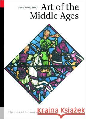 Art of the Middle Ages Janetta Rebold Benton 9780500203507