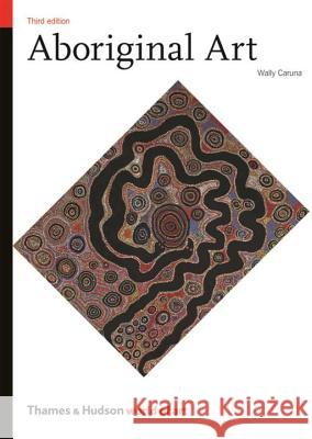 Aboriginal Art Wally Caruana 9780500204160