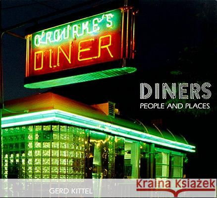 Diners: People and Places Gerd Kittel Richard F. Snow 9780500280812