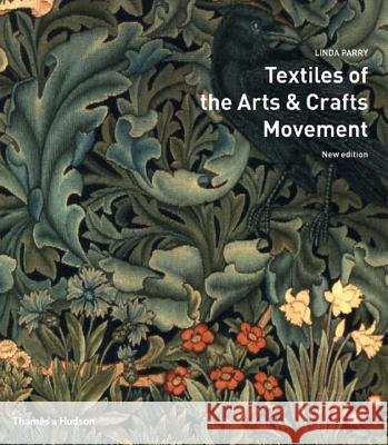 Textiles of the Arts and Crafts Movement Linda Parry 9780500285367