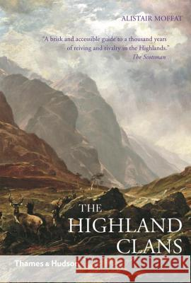 The Highland Clans Alistair Moffat 9780500290842