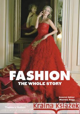 Fashion: The Whole Story Marnie Fogg 9780500291108