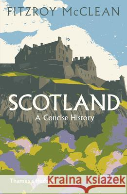 Scotland: A Concise History Magnus Linklater Fitzroy MacLean 9780500294727