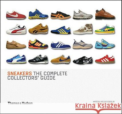 Sneakers: The Complete Collectors' Guide Unorthodox Styles 9780500512159