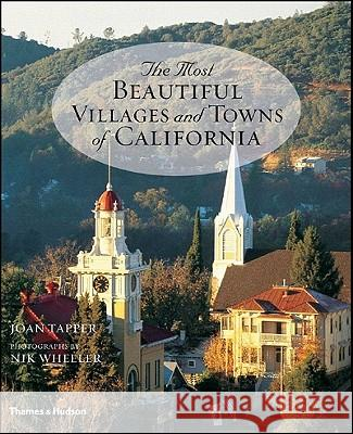 The Most Beautiful Villages and Towns of California Joan Tapper Nik Wheeler 9780500513682