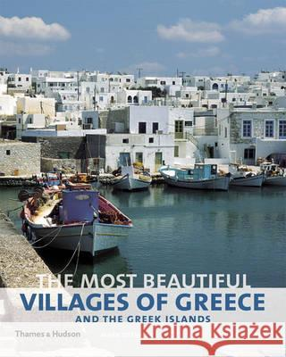 Most Beautiful Villages of Greece and the Greek Islands Ottaway, Mark 9780500515747