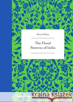 The Floral Patterns of India Henry Wilson 9780500518397