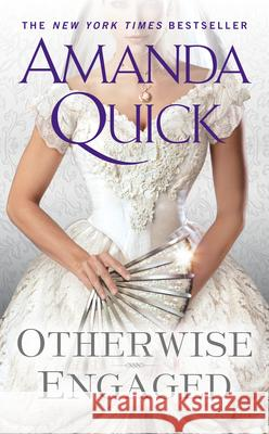 Otherwise Engaged Amanda Quick 9780515155372