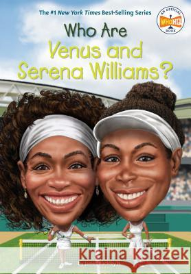 Who Are Venus and Serena Williams? James Buckley Andrew Thomson 9780515158038