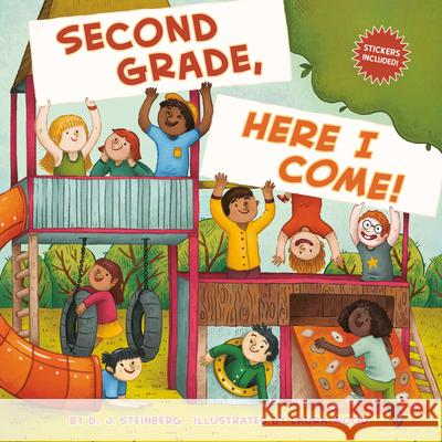 Second Grade, Here I Come! D. J. Steinberg Laura Wood 9780515158083