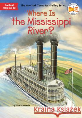 Where Is the Mississippi River? Dina Anastasio Ted Hammond 9780515158243