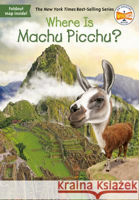 Where Is Machu Picchu? Megan Stine John O'Brien 9780515159615