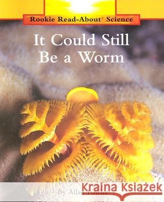 It Could Still Be a Worm Allan Fowler 9780516202174