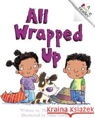 All Wrapped Up Thera S. Callahan Mike Gordon 9780516219493