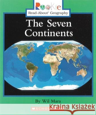 The Seven Continents Wil Mara 9780516225340