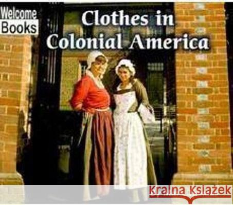 Clothes in Colonial America Mark Thomas 9780516234908