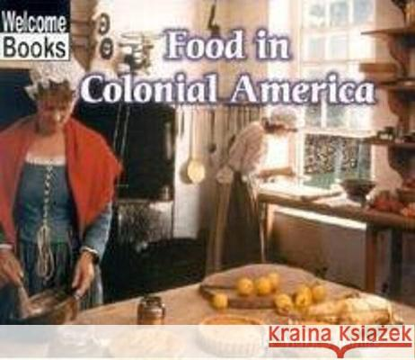 Food in Colonial America Mark Thomas 9780516234915