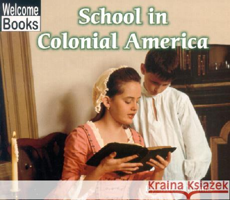 School in Colonial America Mark Thomas 9780516234946