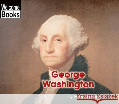 George Washington Philip Abraham 9780516236032