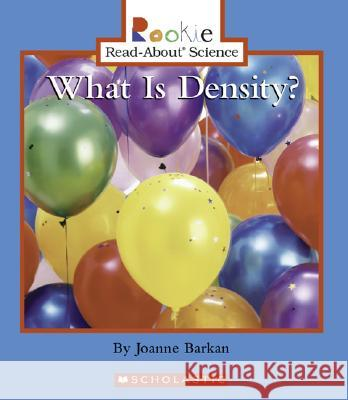 What Is Density? Joanne Barkan Andrew Fraknoi Cecilia Minden-Cupp 9780516246604