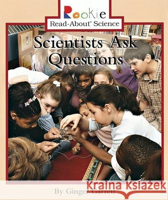 Scientists Ask Questions Ginger Garrett Linda Bullock 9780516246628