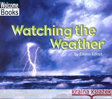 Watching the Weather Edana Eckart 9780516259406