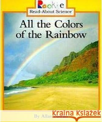 All the Colors of the Rainbow Allan Fowler 9780516264158