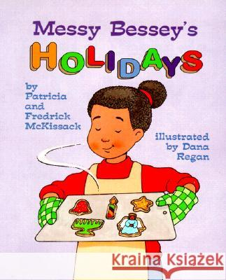 Messy Bessey's Holidays Patricia C. McKissack Dana Curtis Regan Fredrick L. McKissack 9780516264769 Children's Press (CT)