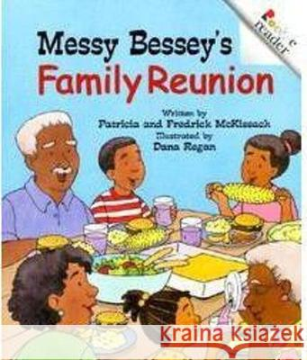 Messy Bessey's Family Reunion Patricia C. McKissack Fredrick, Jr. McKissack Dana Regan 9780516265520 Children's Press (CT)