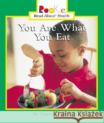 You Are What You Eat Sharon Gordon Nanci R. Vargus Jayne L. Waddell 9780516269528
