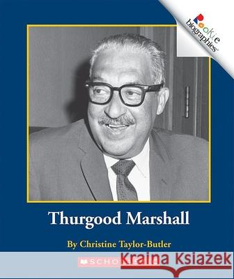 Thurgood Marshall Christine Taylor-Butler Susan Low Block Cecilia Minden-Cupp 9780516270999