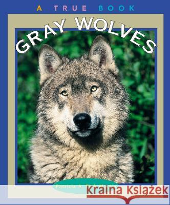 Gray Wolves Patricia A. Fink Martin 9780516274720