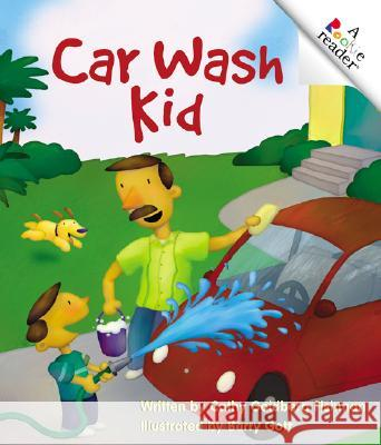 Car Wash Kid Cathy Goldberg Fishman Barry Gott 9780516278117