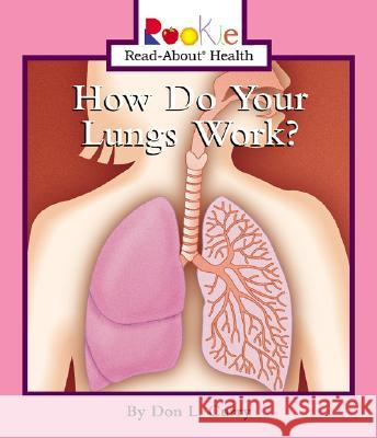 How Do Your Lungs Work? Don L. Curry Jayne L. Waddell Nanci R. Vargus 9780516278568