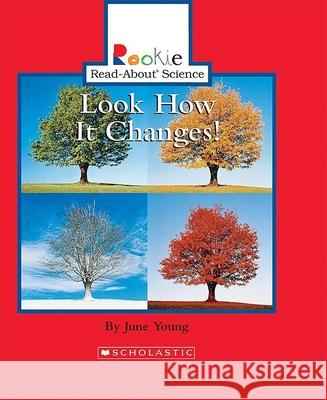 Look How It Changes! June Young Andrew Fraknoi Cecilia Minden-Cupp 9780516281780