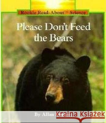 Please Don't Feed the Bears Allan Fowler Valan 9780516449166