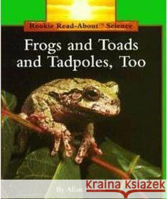 Frogs and Toads and Tadpoles, Too Allan Fowler 9780516449258