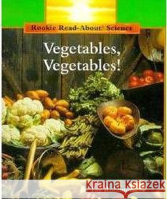 Vegetables, Vegetables! Fay Robinson 9780516460307