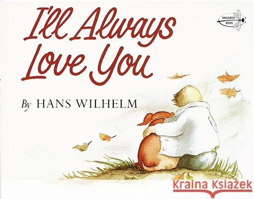 I'll Always Love You Hans Wilhelm 9780517572658