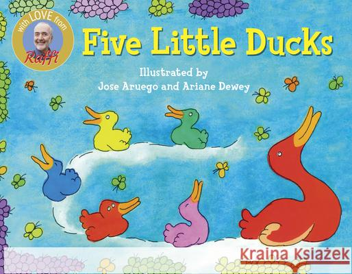 Five Little Ducks Raffi                                    Ariane Dewey Jose Aruego 9780517800577 Crown Publishers